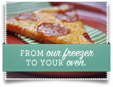 From our Freezer to your Oven.